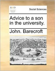 Advice to a Son in the University.