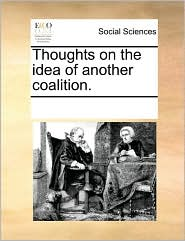 Thoughts on the Idea of Another Coalition.
