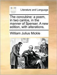 The Concubine: A Poem, in Two Cantos, in the Manner of Spenser. a New Edition, with Alterations.