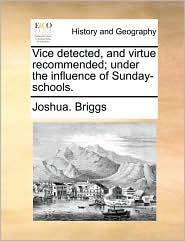 Vice Detected, and Virtue Recommended; Under the Influence of Sunday-Schools.