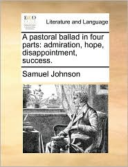 A Pastoral Ballad in Four Parts: Admiration, Hope, Disappointment, Success.