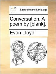 Conversation. a Poem by [Blank].
