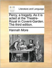 Percy, a Tragedy. as It Is Acted at the Theatre-Royal in Covent-Garden. the Third Edition.