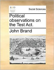 Political Observations on the Test ACT.
