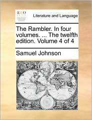 The Rambler. in Four Volumes. ... the Twelfth Edition. Volume 4 of 4