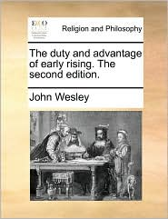 The Duty and Advantage of Early Rising. the Second Edition.