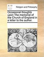 Occasional Thoughts Upon the Memorial of the Church of England in a Letter to the Author.