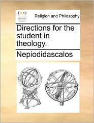 Directions for the Student in Theology.