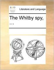 The Whitby Spy, ...