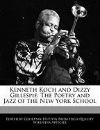 Kenneth Koch and Dizzy Gillespie: The Poetry and Jazz of the New York School