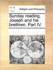Sunday Reading. Joseph and His Brethren. Part IV.