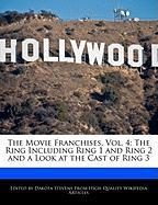 The Movie Franchises, Vol. 4: The Ring Including Ring 1 and Ring 2 and a Look at the Cast of Ring 3