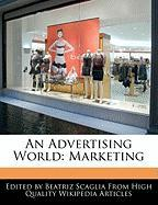 An Advertising World: Marketing