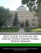 Best Places to Live in the United States: Grand Forks, North Dakota