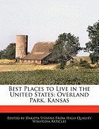 Best Places to Live in the United States: Overland Park, Kansas