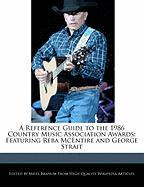 A Reference Guide to the 1986 Country Music Association Awards: Featuring Reba McEntire and George Strait