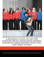 A Reference Guide to the 1991 Country Music Association Awards: Featuring Garth Brooks, Vince Gill, and Tanya Tucker