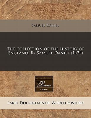 The Collection of the History of England by Samuel Daniel - Samuel Daniel