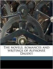 The Novels, Romances and Writings of Alphonse Daudet