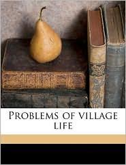 Problems of Village Life