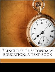 Principles of Secondary Education; A Text-Book