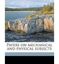 Papers on Mechanical and Physical Subjects