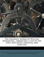 The Dramatic Works of William Shakspeare... Embracing a Life of the Poet, and Notes, Original and Selected Volume 5