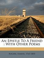 An Epistle to a Friend: With Other Poems