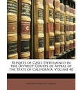 Reports of Cases Determined in the District Courts of Appeal of the State of California, Volume 40