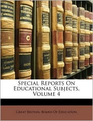 Special Reports on Educational Subjects, Volume 4