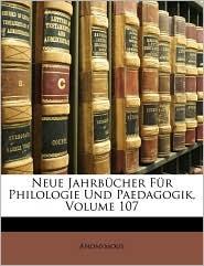 Neue Jahrbcher Fr Philologie Und Paedagogik, Volume 107