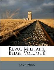 Revue Militaire Belge, Volume 8