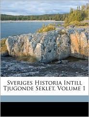 Sveriges Historia Intill Tjugonde Seklet, Volume 1