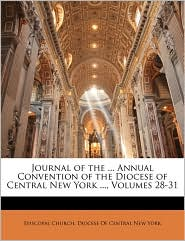 Journal of the ... Annual Convention of the Diocese of Central New York ..., Volumes 28-31