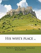 His Wife's Place ..