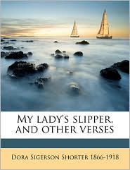 My Lady's Slipper, and Other Verses