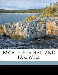 My A. E. F.; A Hail and Farewell