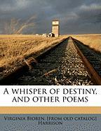 A Whisper of Destiny, and Other Poems