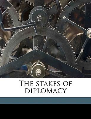 The Stakes of Diplomacy - Walter Lippmann