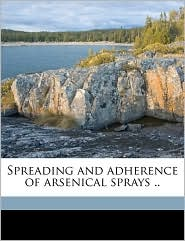 Spreading and Adherence of Arsenical Sprays ..