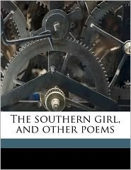 The Southern Girl, and Other Poems