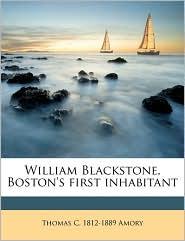 William Blackstone, Boston's First Inhabitant