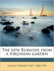The New Rubaiyat, from a Virginian Garden