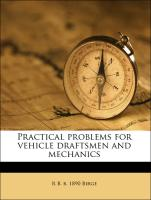 Practical problems for vehicle draftsmen and mechanics