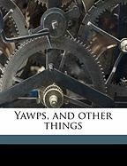 Yawps, and Other Things