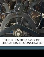 The Scientific Basis of Education Demonstrated