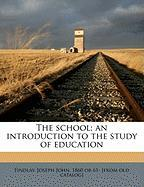 The School; An Introduction to the Study of Education