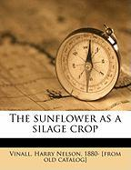 The Sunflower as a Silage Crop