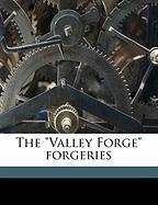 """The """"Valley Forge"""" Forgeries"""