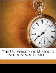 The University of Missouri Studies: Vol II, No 1